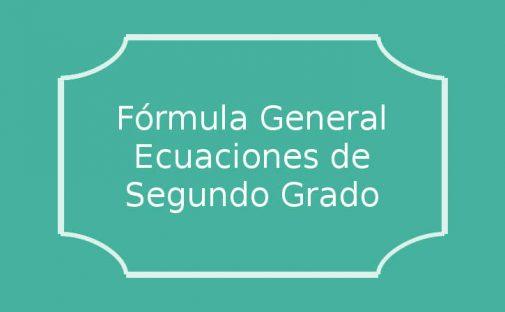 ecuaciones de segundo grado fórmula general